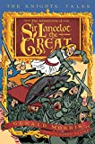 Morris, Gerald: The Adventures of Sir Lancelot the Great (The Knights' Tales Series)