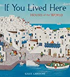 If You Lived Here: Houses of the World by…
