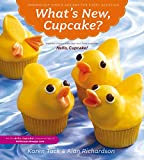 Tack, Karen: What's New, Cupcake?: Ingeniously Simple Designs for Every Occasion