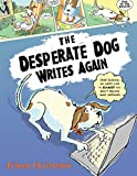 Christelow, Eileen: The Desperate Dog Writes Again
