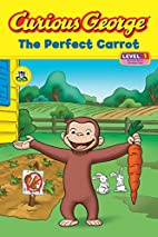 Curious George: The Perfect Carrot [Adapted…