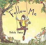 Tusa, Tricia: Follow Me