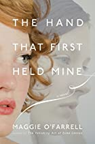 The Hand That First Held Mine by Maggie…