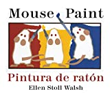 Walsh, Ellen Stoll: Mouse Paint/Pintura de raton Bilingual Boardbook (English and Spanish Edition)