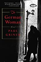 The German Woman by Paul Griner