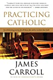 Carroll, James: Practicing Catholic