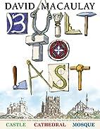 Built to Last by David Macaulay