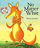 Gliori, Debi: No Matter What (Send-A-Story)