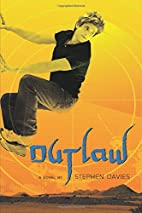 Outlaw : a novel by Stephen Davies