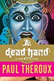 Theroux, Paul: A Dead Hand: A Crime in Calcutta