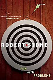 Fun with problems : stories by Robert Stone