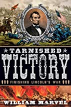 Tarnished Victory: Finishing Lincoln's…