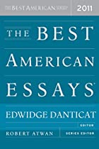 The Best American Essays 2011 by Edwidge…