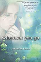 Wherever You Go by Heather Davis