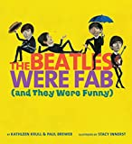 Krull, Kathleen: The Beatles Were Fab: (and They Were Funny)