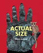 Actual Size by Steve Jenkins