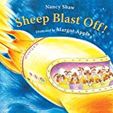 Shaw, Nancy E.: Sheep Blast Off!
