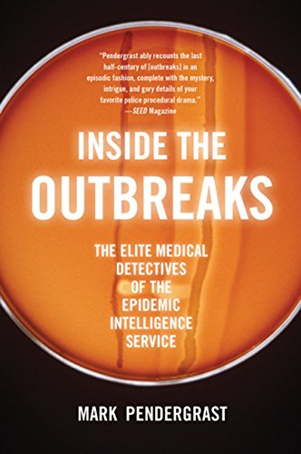 inside-the-outbreaks-the-elite-medical-detectives-of-the-epidemic-intelligence-service