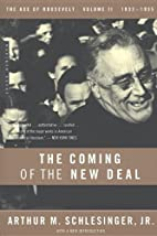 The Coming of the New Deal: 1933-1935, The…