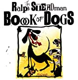 Steadman, Ralph: The Ralph Steadman Book of Dogs