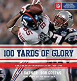 Garner, Joe: 100 Yards of Glory: The Greatest Moments in NFL History