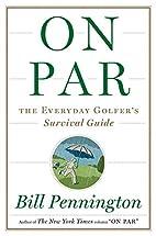 On Par: The Everyday Golfer's Survival…