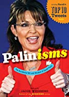 Palinisms: The Accidental Wit and Wisdom of…