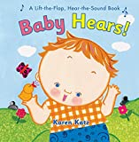 Katz, Karen: Baby Hears: A Lift-the-Flap Hear-the-Sound Book