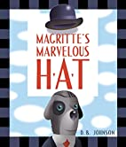 Magritte's Marvelous Hat by D. B.…
