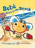 Elya, Susan Middleton: Bebe Goes to the Beach