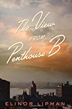 The View from Penthouse B by Elinor Lipman