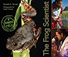 The Frog Scientist (Scientists in the Field…