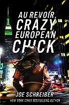 Au Revoir, Crazy European Chick by Joe…