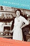 Reardon, Joan: As Always, Julia: The Letters of Julia Child and Avis DeVoto