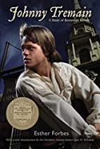 Johnny Tremain by Esther Hoskins Forbes