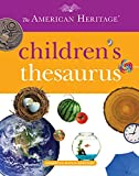 American Heritage Dictionaries, Editors of the: The American Heritage Children's Thesaurus