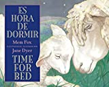 Mem Fox,Jane Dyer,Jane (ILT) Dyer: Es hora de dormer / Time for Bed