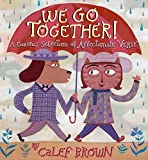 Brown, Calef: We Go Together!: A Curious Selection of Affectionate Verse
