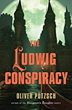 The Ludwig Conspiracy: A Historical Thriller…