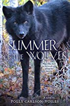 Summer of the Wolves by Polly Carlson-Voiles