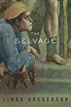 The Selvage: Poems by Linda Gregerson
