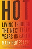 Hertsgaard, Mark: Hot: Living Through the Next Fifty Years on Earth