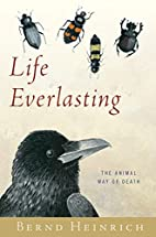 Life Everlasting: The Animal Way of Death by…