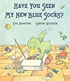 Have You Seen My New Blue Socks? by Eve…