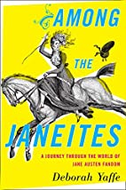 Among the Janeites: A Journey Through the…