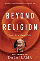 Beyond Religion: Ethics for a Whole World by…