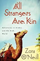 All Strangers Are Kin: Adventures in Arabic…
