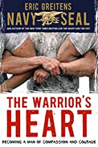 The Warrior's Heart: Becoming a Man of…