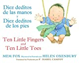 Fox, Mem: Diez deditos de las manos y Diez deditos de los pies / Ten Little Fingers and Ten Little Toes bilingual board book (English and Spanish Edition)