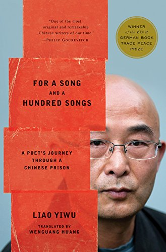 for-a-song-and-a-hundred-songs-a-poets-journey-through-a-chinese-prison